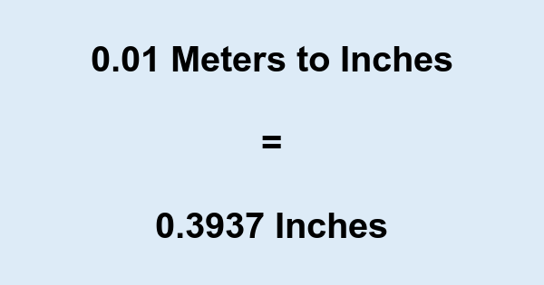 0.01 Meters to Inches