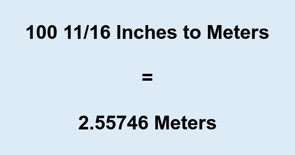 100 11/16 Inches to Meters