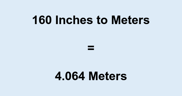 Convert 160 Inches To Meters
